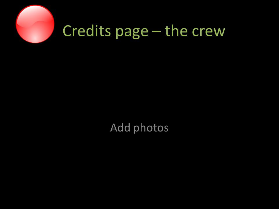 Credits page – the crew Add photos