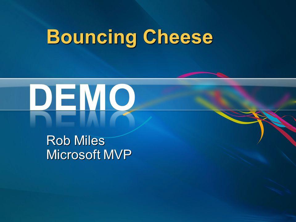 Bouncing Cheese Rob Miles Microsoft MVP