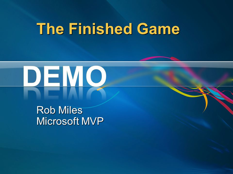 The Finished Game Rob Miles Microsoft MVP