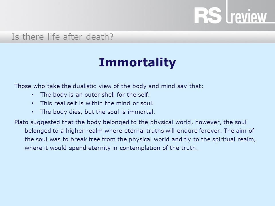 Is there life after death.