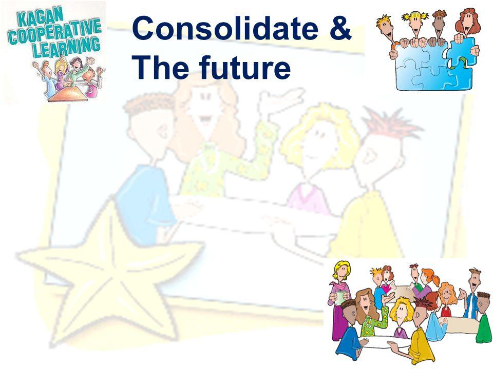 Consolidate & The future