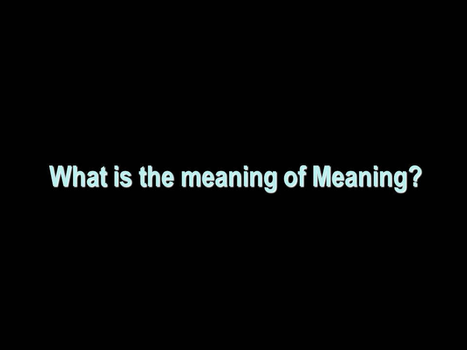 What is the meaning of Meaning