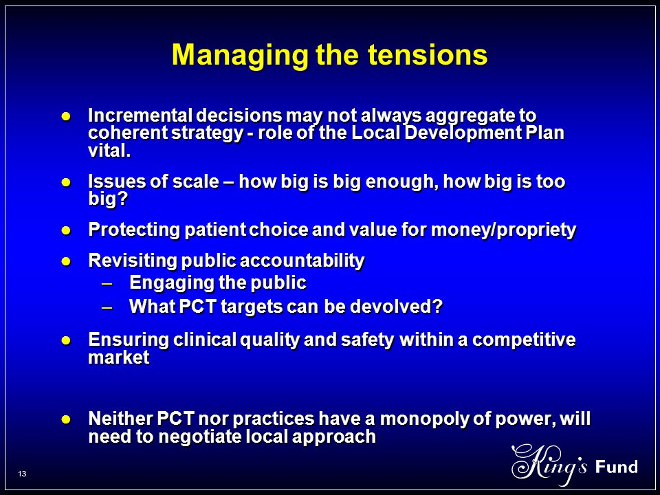 13 Managing the tensions Incremental decisions may not always aggregate to coherent strategy - role of the Local Development Plan vital.