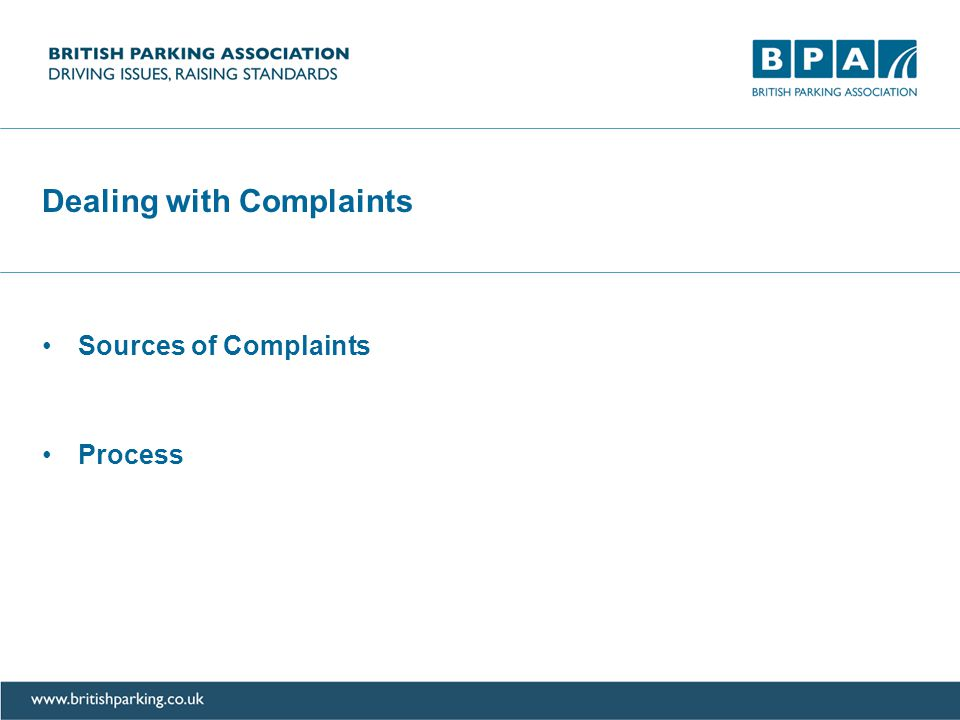 Dealing with Complaints Sources of Complaints Process