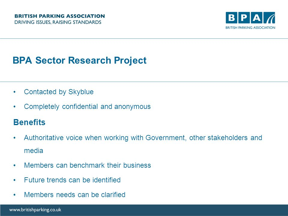 BPA Sector Research Project Contacted by Skyblue Completely confidential and anonymous Benefits Authoritative voice when working with Government, othe