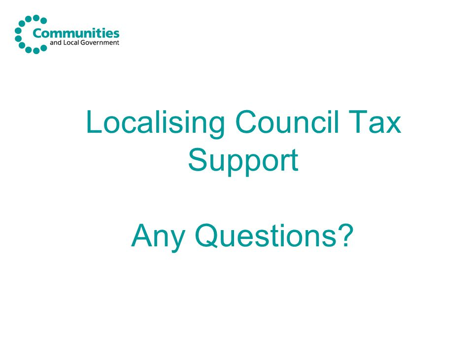 Localising Council Tax Support Any Questions?