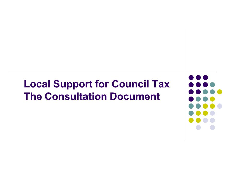 Local Support for Council Tax The Consultation Document