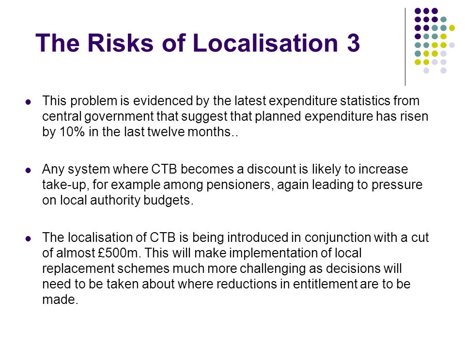 The Risks of Localisation 3 This problem is evidenced by the latest expenditure statistics from central government that suggest that planned expenditure has risen by 10% in the last twelve months..