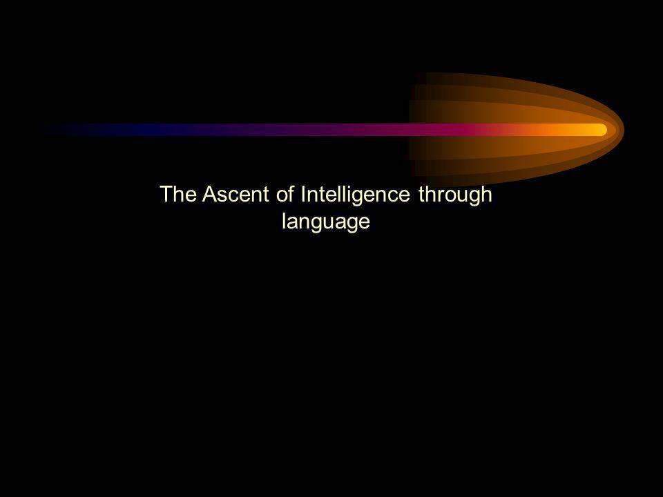 The Ascent of Intelligence through language