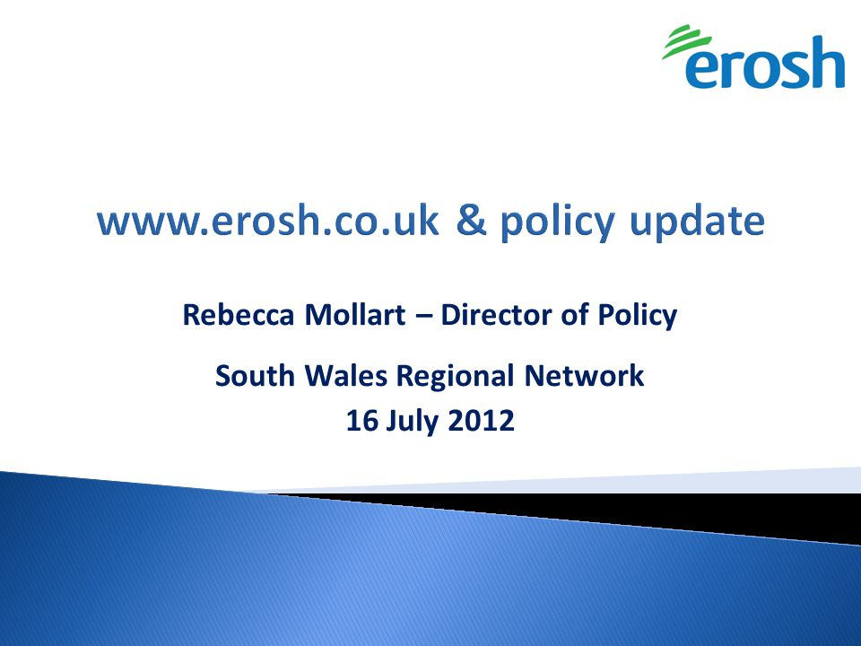 Rebecca Mollart, policy director, erosh 9 July 2012  Role of erosh  Why we have changed  Climate, challenges, opportunities and concerns  Role of sheltered housing and support services  What you can do  How erosh can help you