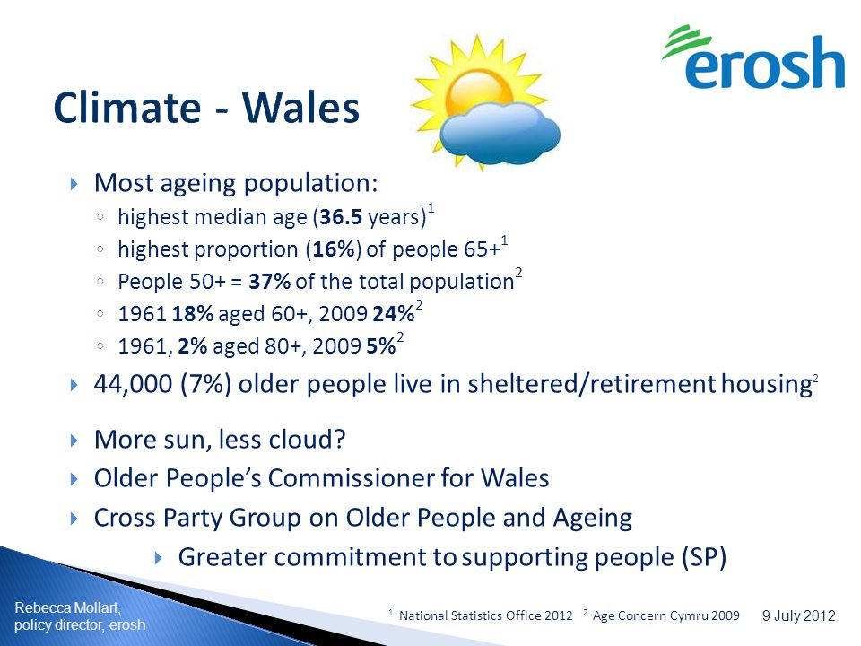 Rebecca Mollart, policy director, erosh 9 July 2012 Rebecca Mollart, Director of Policy T: 01926 410848 M: 07803 176957 E: policy@erosh.co.uk W: www.erosh.co.ukwww.erosh.co.uk Twitter: @erosh_uk