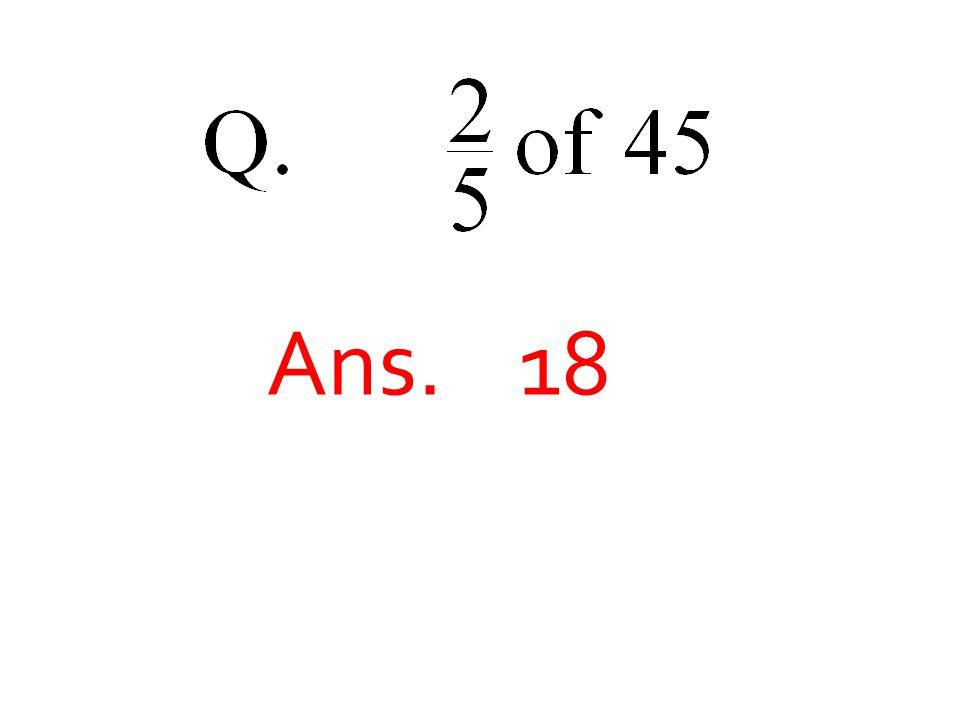 Ans. 18