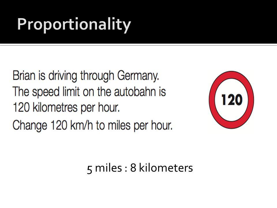 5 miles : 8 kilometers