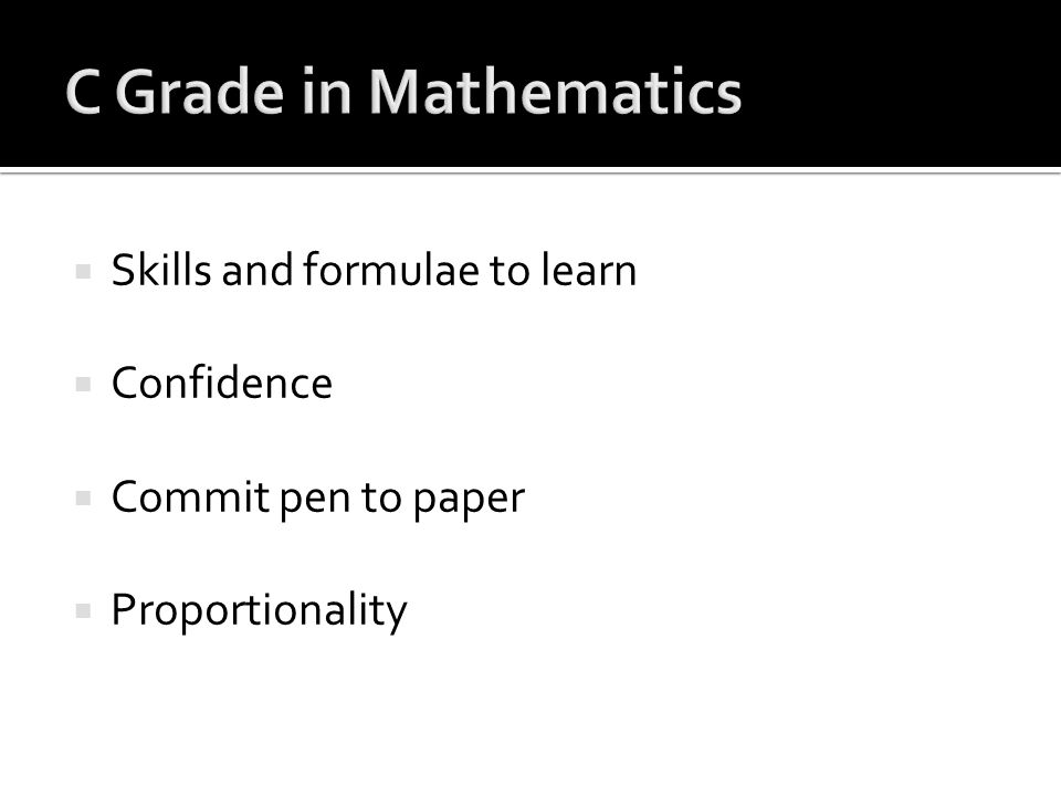  Skills and formulae to learn  Confidence  Commit pen to paper  Proportionality