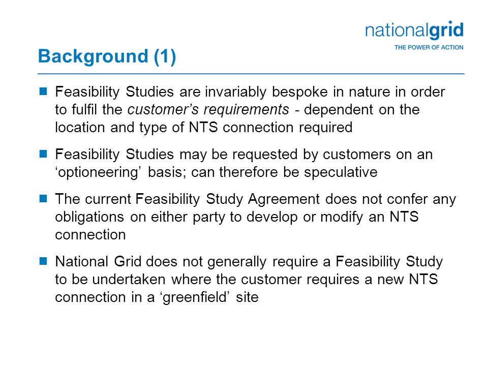 Background (1)  Feasibility Studies are invariably bespoke in nature in order to fulfil the customer's requirements - dependent on the location and t