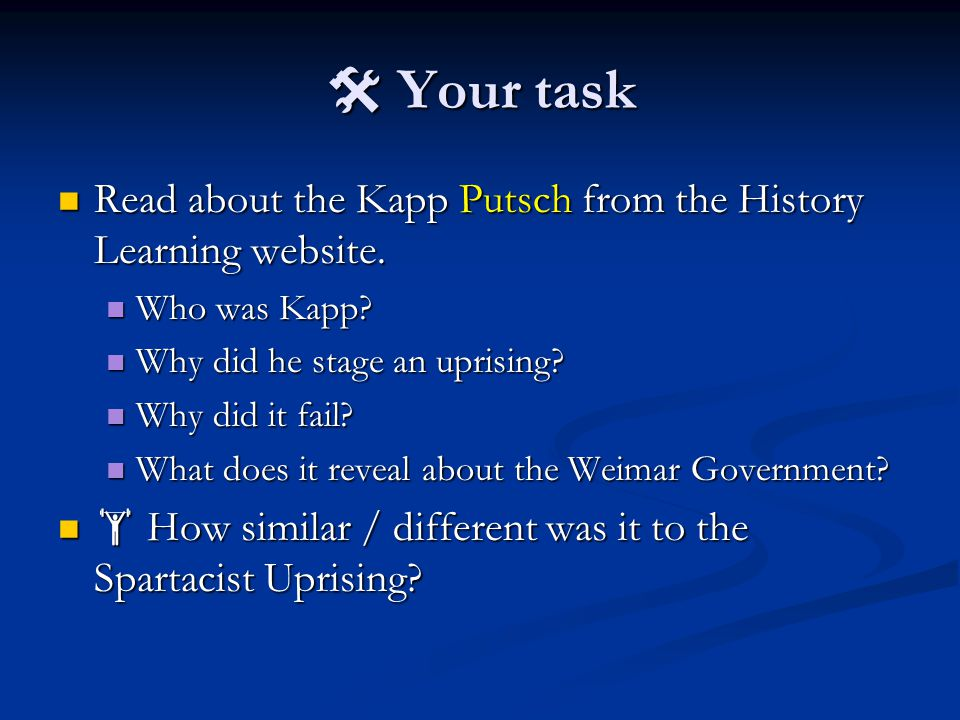  Your task Read about the Kapp Putsch from the History Learning website. Read about the Kapp Putsch from the History Learning website. Who was Kapp?