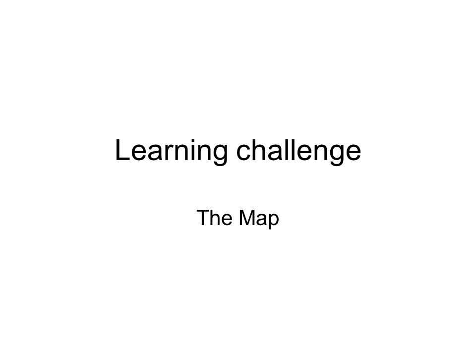 Learning challenge The Map