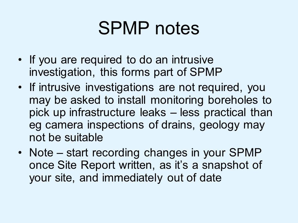 SPMP notes If you are required to do an intrusive investigation, this forms part of SPMP If intrusive investigations are not required, you may be aske