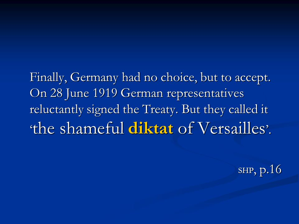 Why did the Germans hate the Treaty of Versailles.