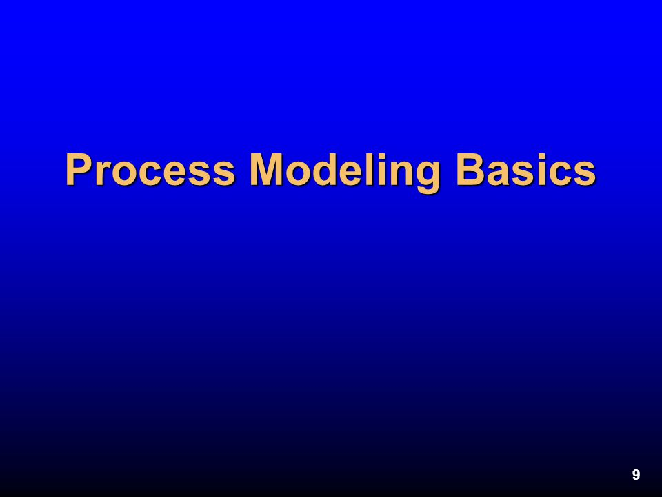 9 Process Modeling Basics