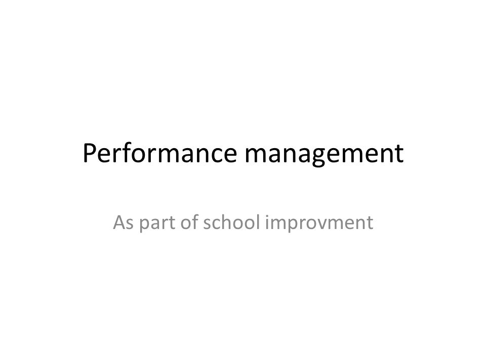 Performance management As part of school improvment