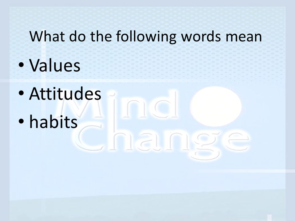 What do the following words mean Values Attitudes habits