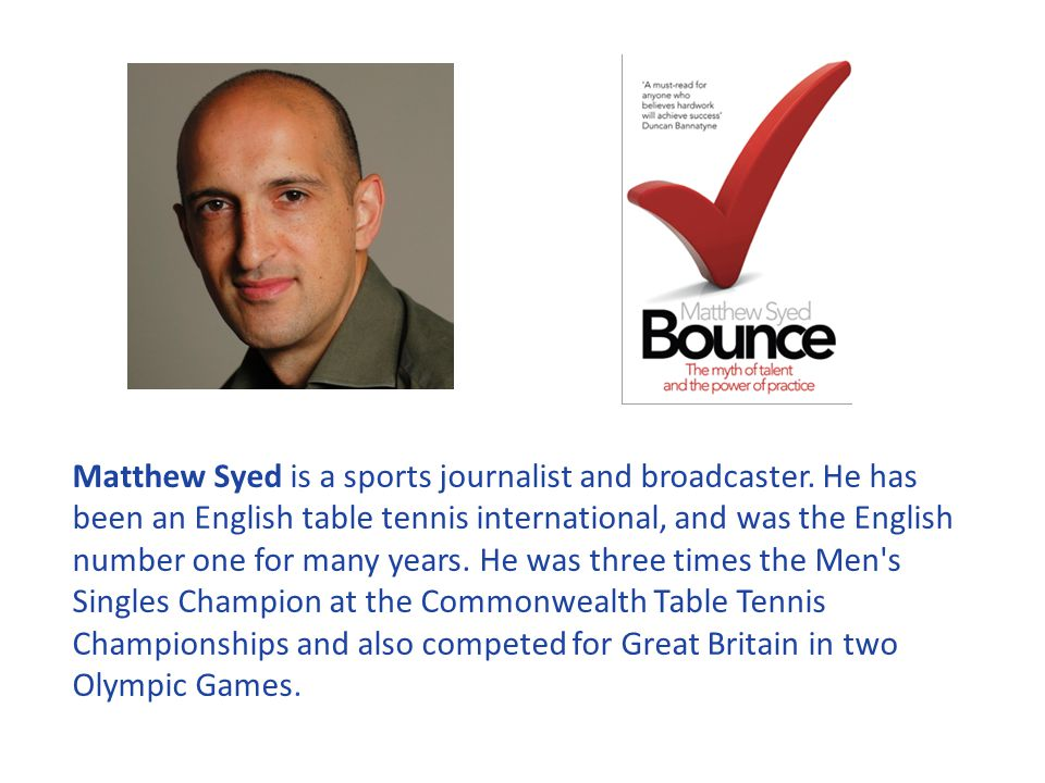 Matthew Syed is a sports journalist and broadcaster.