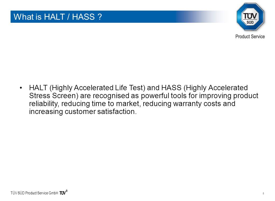 TÜV SÜD Product Service GmbH 2 What is HALT / HASS .