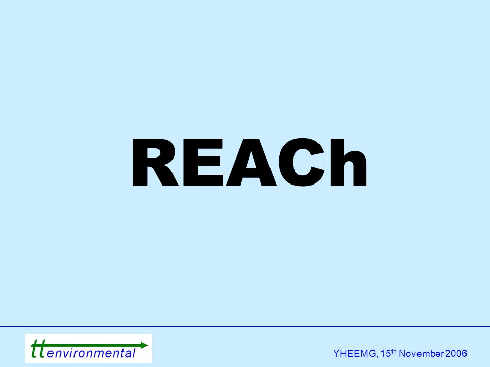 YHEEMG, 15 th November 2006 REACh