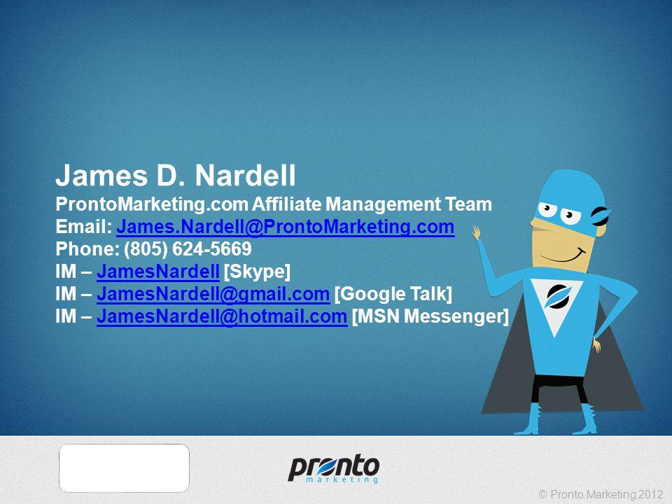 © Pronto Marketing 2012 Thank you.