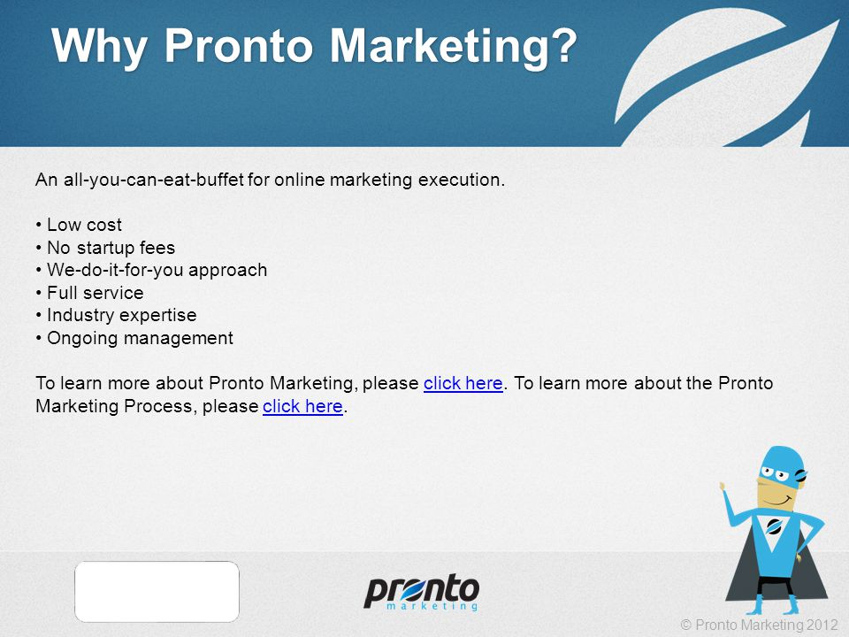 © Pronto Marketing 2012 Why Pronto Marketing.