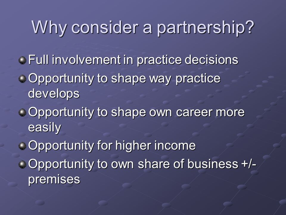 What differences do you see between being a partner and being salaried.