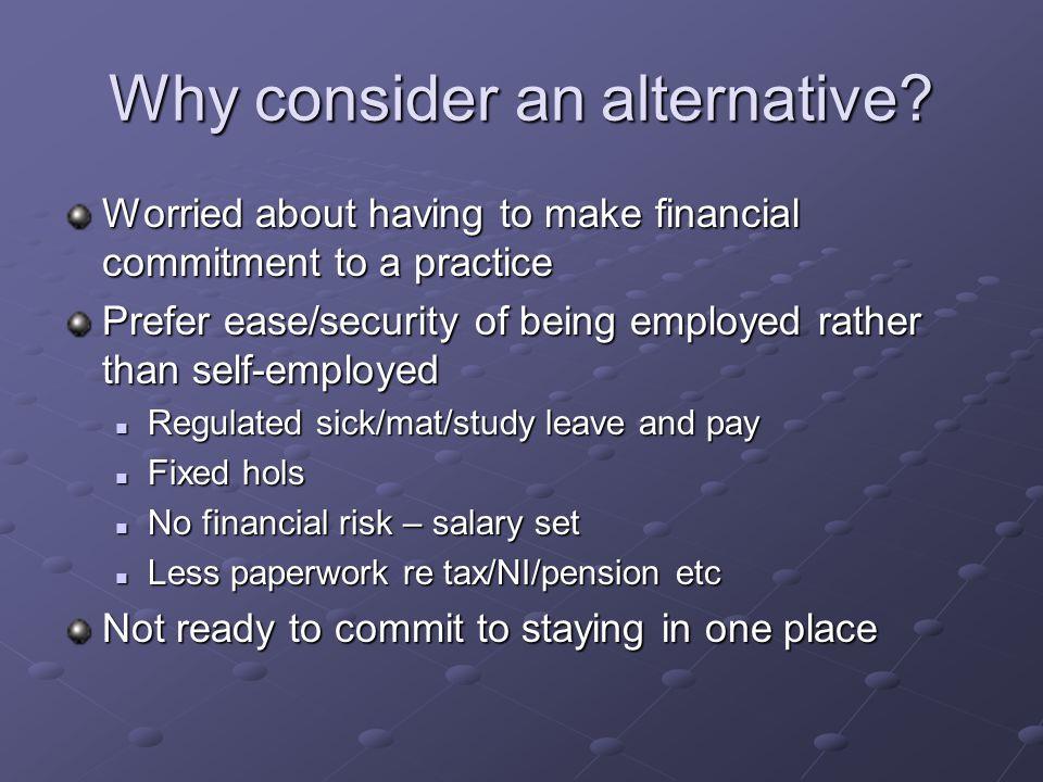 Why consider an alternative.