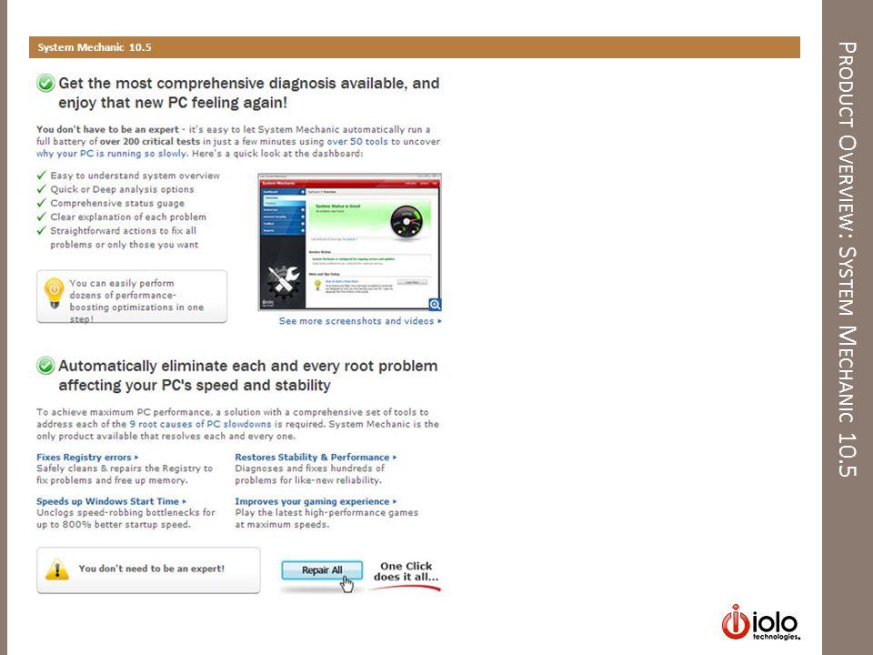 P RODUCT O VERVIEW : S YSTEM M ECHANIC 10.5 System Mechanic 10.5