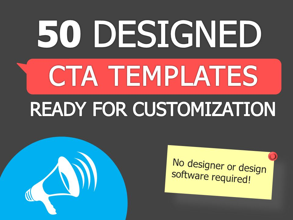 HOW TO USE THESE CTAs Now that you've gone through the 27 different customizable buttons, it's time to learn how to actually use the buttons you end up customizing.