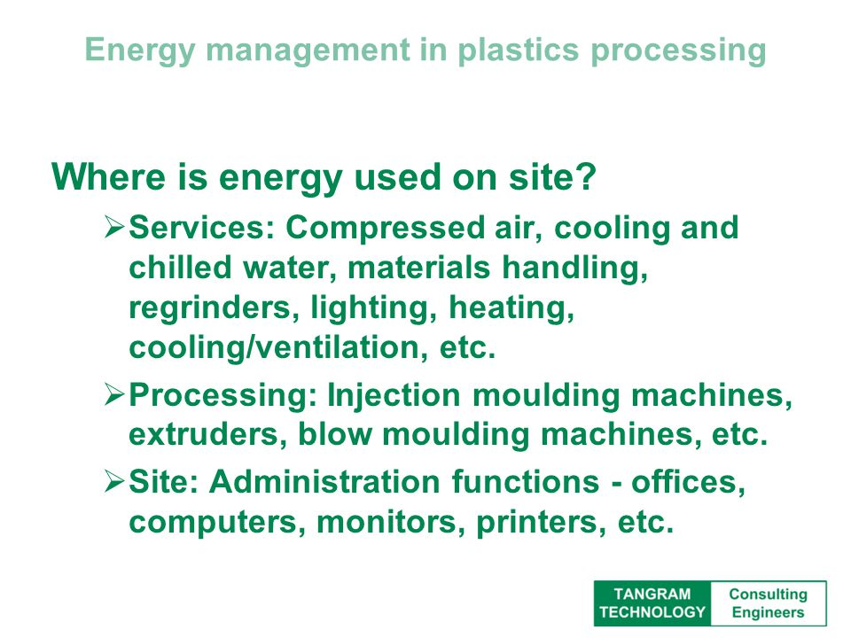 Energy management in plastics processing Where is energy used on site.