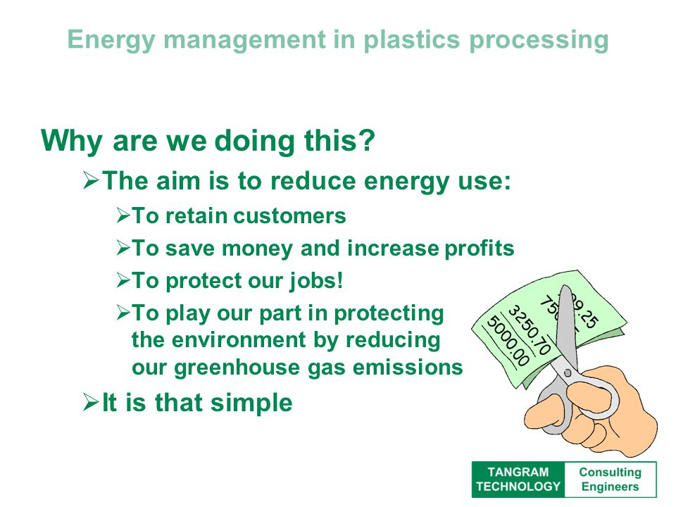 Energy management in plastics processing Why are we doing this.