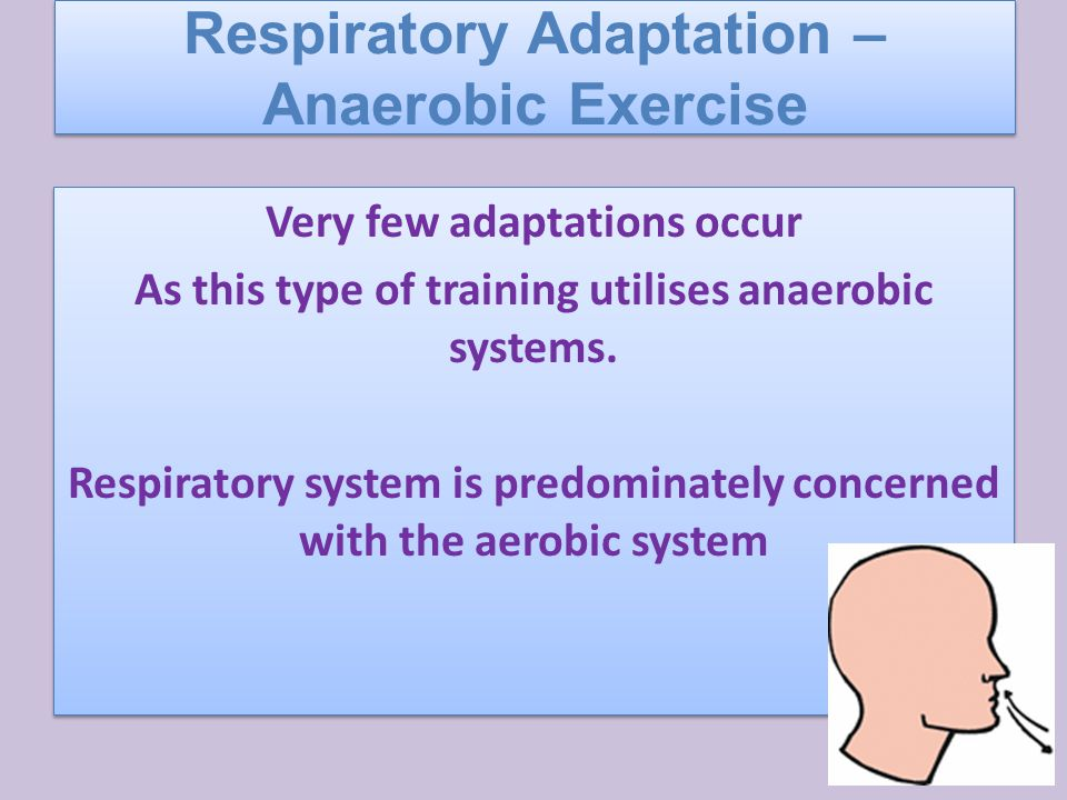 Very few adaptations occur As this type of training utilises anaerobic systems.