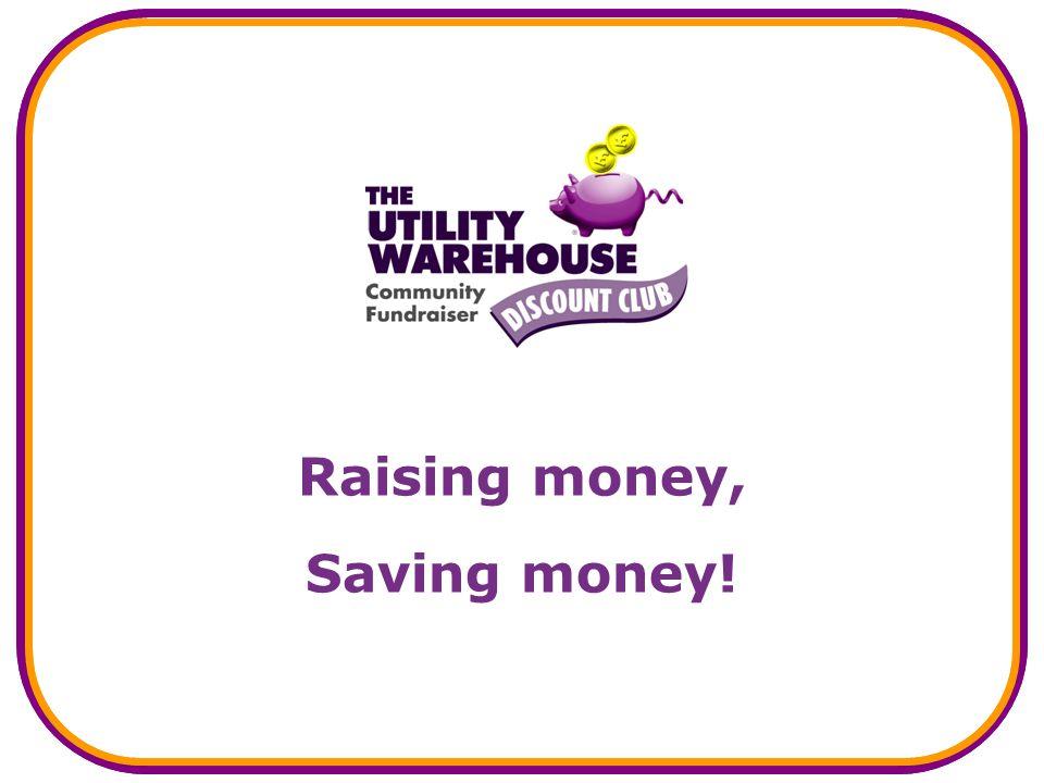 Raising money, Saving money!