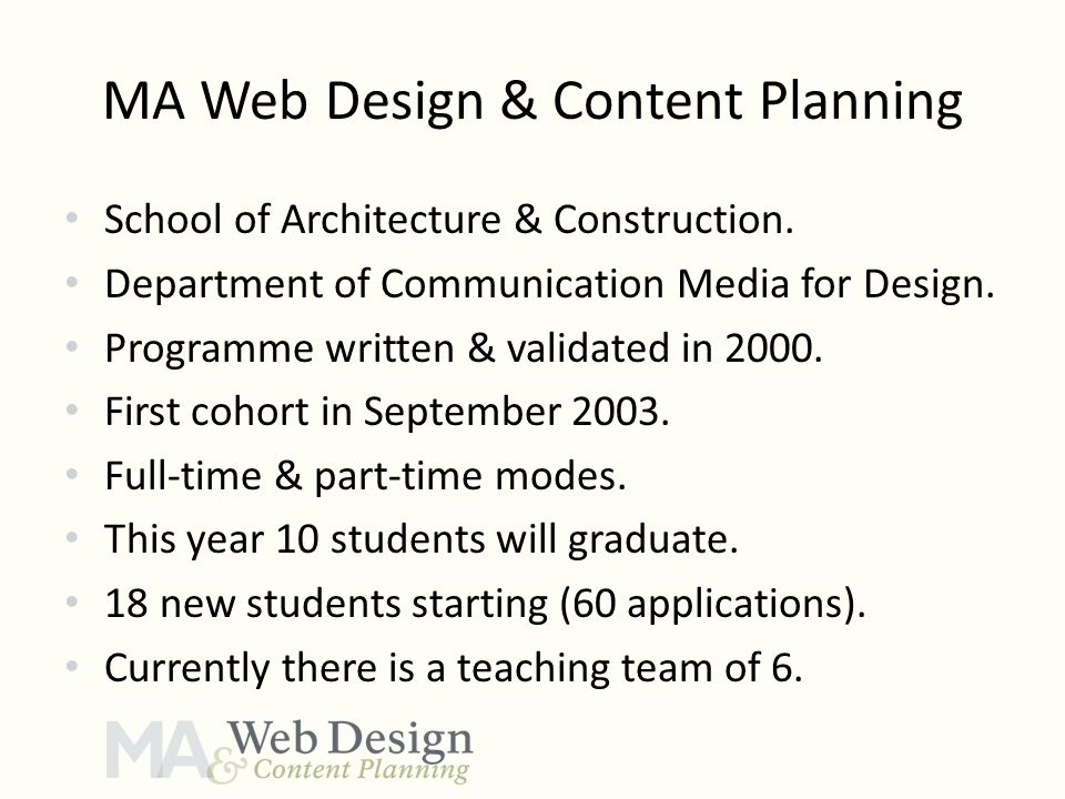 MA Web Design & Content Planning School of Architecture & Construction. Department of Communication Media for Design. Programme written & validated in