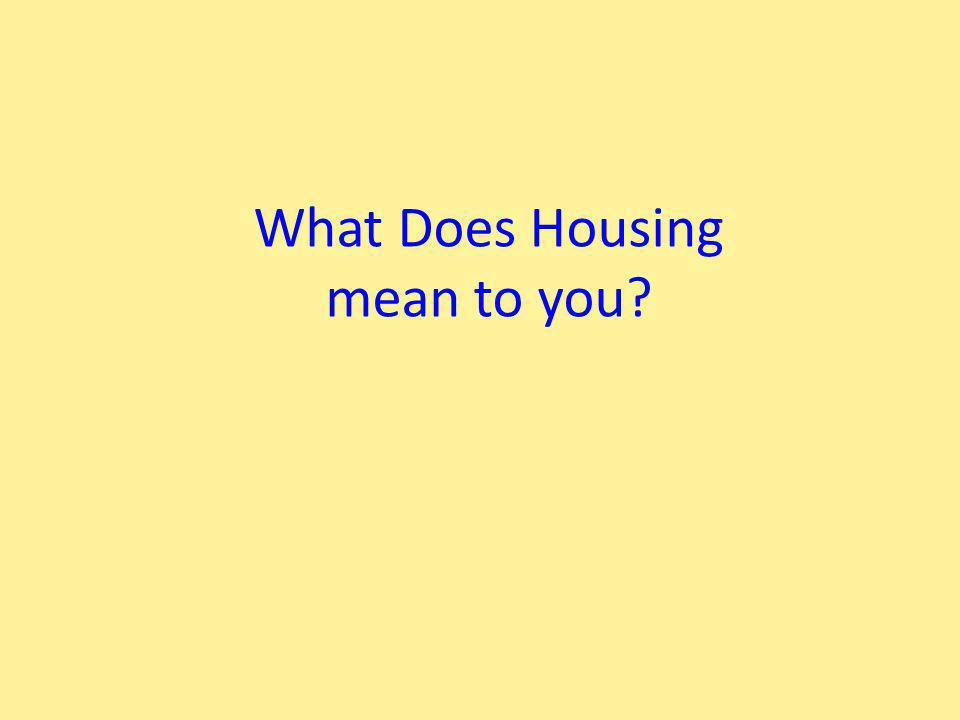 What Does Housing mean to you?