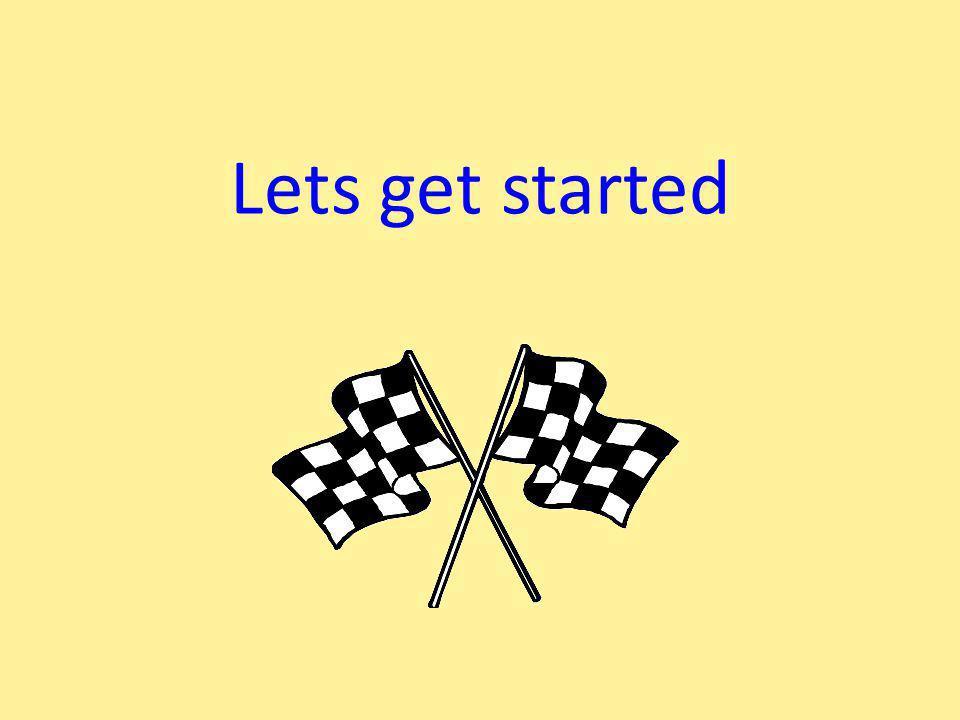 Lets get started