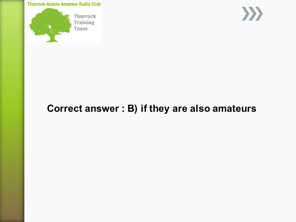Correct answer : B) if they are also amateurs