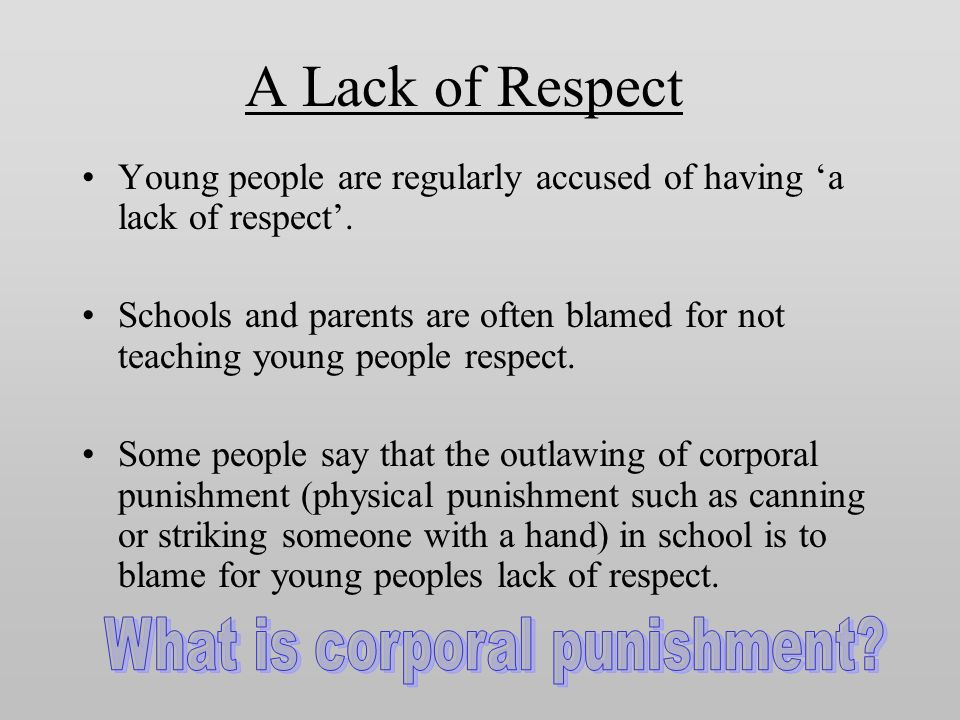 A Lack of Respect Young people are regularly accused of having 'a lack of respect'. Schools and parents are often blamed for not teaching young people