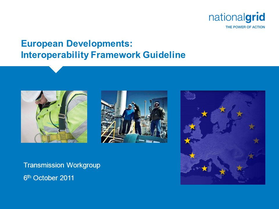 European Developments: Interoperability Framework Guideline Transmission Workgroup 6 th October 2011