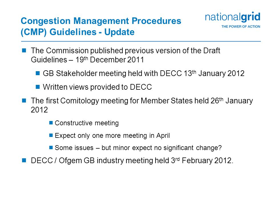 Congestion Management Procedures (CMP) Guidelines - Update  The Commission published previous version of the Draft Guidelines – 19 th December 2011 