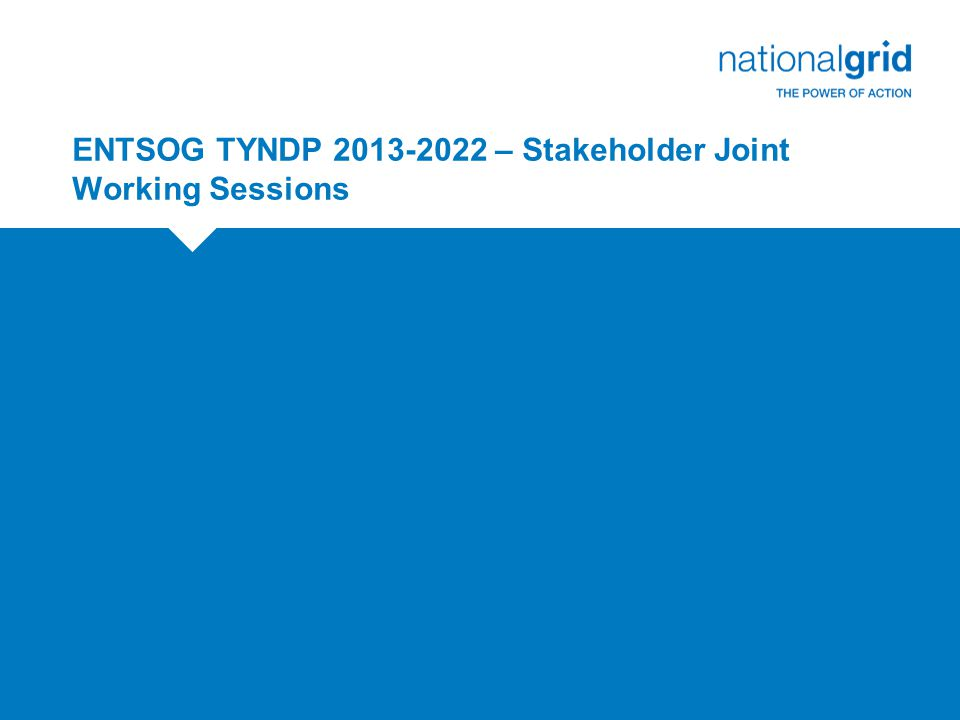 ENTSOG TYNDP 2013-2022 – Stakeholder Joint Working Sessions