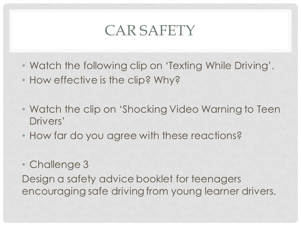 CAR SAFETY Watch the following clip on 'Texting While Driving'.