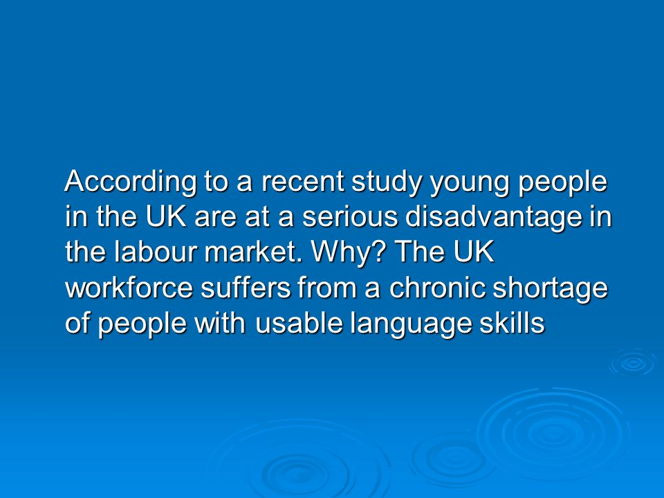 According to a recent study young people in the UK are at a serious disadvantage in the labour market.