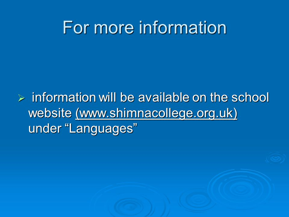 For more information  information will be available on the school website (www.shimnacollege.org.uk) under Languages